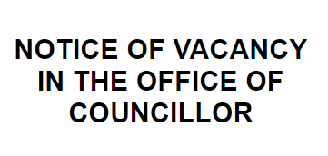 Notice of Vacancy in the Office of Town Councillor, Woodhouse Close Ward